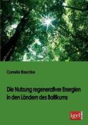 Die Nutzung Regenerativer Energien in Den Landern Des Baltikums [GER]