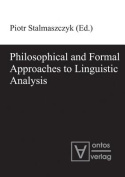 Philosophical & Formal Approaches to Linguistic Analysis