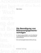 Die Beendigung Von B Hnenengagementsvertr Gen Im Spannungsverh Ltnis Von Kunstfreiheit Und Arbeitnehmerschutz in Deutschland Und Frankreich [GER]
