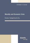 Morality and Economic Crisis - Enron, Subprime & Co.