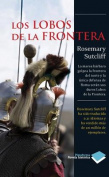 Los Lobos de la Frontera = The Wolves of the Border [Spanish]