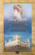 Lady Almina y La Verdadera Downtown Abbey [Spanish]
