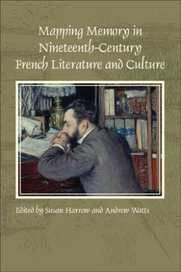 Mapping Memory in Nineteenth-Century French Literature and Culture (Faux Titre)