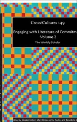 Engaging with Literature of Commitment. Volume 2: The Worldly Scholar (Cross/Cultures)