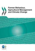 Farmer Behaviour, Agricultural Management and Climate Change