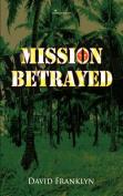 Mission Betrayed