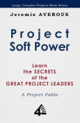 Project Soft Power - Learn the Secrets of the Great Project Leaders