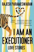 I Am an Executioner