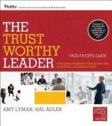 The Trustworthy Leader, Facilitator's Guide