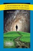 A Wonderbook of True Astrological Case Files