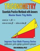 Trigonometry Essentials Practice Workbook with Answers
