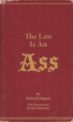 The Law Is An Ass