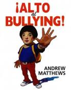 Alto al Bullying! = Stop the Bullying [Spanish]