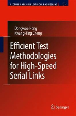 Efficient Test Methodologies for High-Speed Serial Links (Lecture Notes in Electrical Engineering)