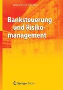 Banksteuerung Und Risikomanagement [GER]
