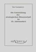 Die Entwicklung Der Strategischen Wissenschaft Im 19. Jahrhundert [GER]