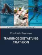 Trainingsgestaltung Triathlon - Schwimmen Und Aquarunning [GER]