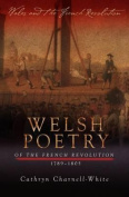 Welsh Poetry of the French Revolution, 1789-1805