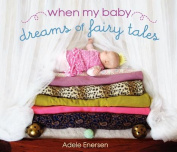 When My Baby Dreams of Fairy Tales