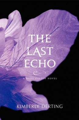 The Last Echo (Body Finder Novels)