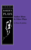 Stalker Mom and Other Plays
