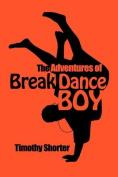 The Adventures of Breakdance Boy