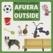Mis Primeras Palabras Afuera/ My First Words Outside [Board Book] [Spanish]