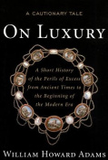 On Luxury: A Cautionary Tale