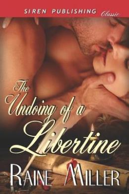 The Undoing of a Libertine (Siren Publishing Classic)