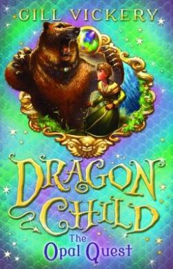 The Opal Quest: DragonChild book 2 (DragonChild)