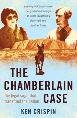 The Chamberlain Case: The Legal Saga That Transfixed The Nation,The