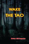 Wake The Tao