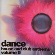 Dance House & Club Anthems Volume 6