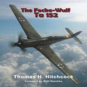 The Focke-Wulf Ta 152