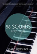 88 Sounds: Notes on Life