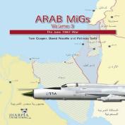 Arab MiGs: The June 1967 War