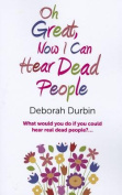 Oh Great, Now I Can Hear Dead People