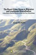 The Rural-Urban Nexus in Migration and Livelihoods Diversification. a Case Study of East Este Wereda and Bahir Dar Town, Amha