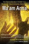 Ma'am Anna: The Anna Rodriguez Story
