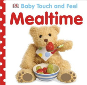 Mealtime (Baby Touch and Feel (DK Publishing)) [Board book]