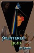 Splintered Light