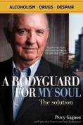 A Bodyguard for My Soul