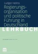 Regierungsorganisation und Politische Fuhrung in Deutschland  [GER]