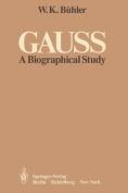 Gauss: A Biographical Study