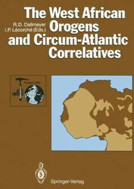 The West African Orogens and Circum-Atlantic Correlatives (IGCP-Project 233)