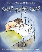 Sleep, Baby, Sleep [Board Book]