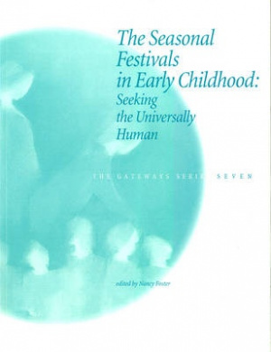 The Seasonal Festivals in Early Childhood: Seeking the Universally Human