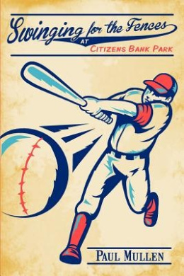 Swinging for the Fences at Citizens Bank Park