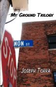 My Ground Trilogy