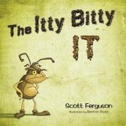 The Itty Bitty It